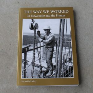 Book – The Way We Worked In Newcastle and the Hunter