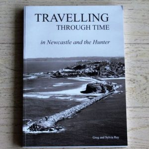 Book – Travelling Through Time in Newcastle & The Hunter