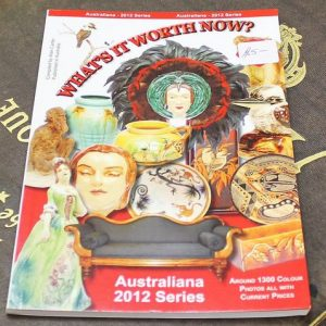 What's It Worth Now?  Australiana 2012 Guide