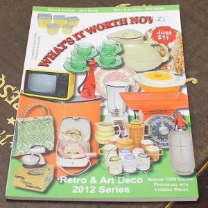 What's It Worth Now?  Retro & Art Deco 2012 Guide
