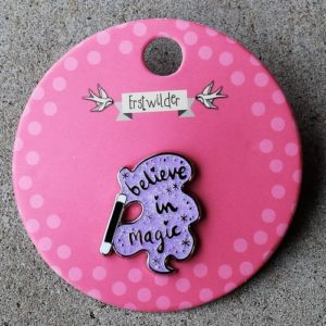 Erstwilder Pin – Believe in Magic
